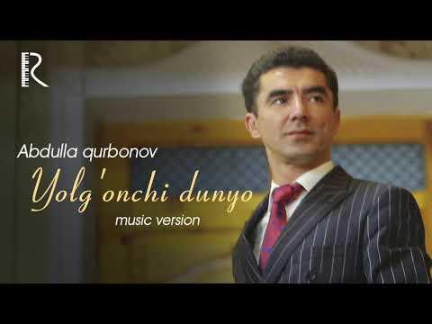 Abdulla Qurbonov - Yolg'onchi Dunyo
