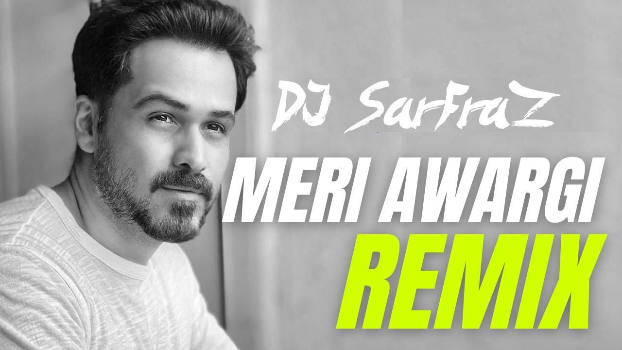 Meri Awargi |House Mix| DJ SARFRAZ | Emraan Hashmi | Himesh Reshammiya |