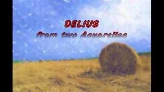 Delius:Two Aquarelles~Lento, ma non troppoディーリアス:2つの水彩画