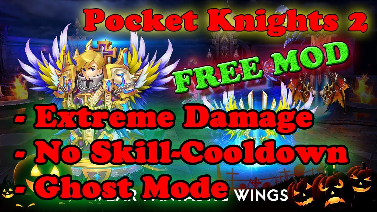 Pocket Knights II 2 Ver  1 7 1 MOD APK | (Ghost) God Mode | High Damage |  No Skill Cooldown |
