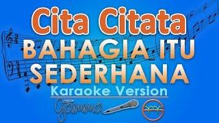 Cita Citata - Bahagia Itu Sederhana (Karaoke) | GMusic