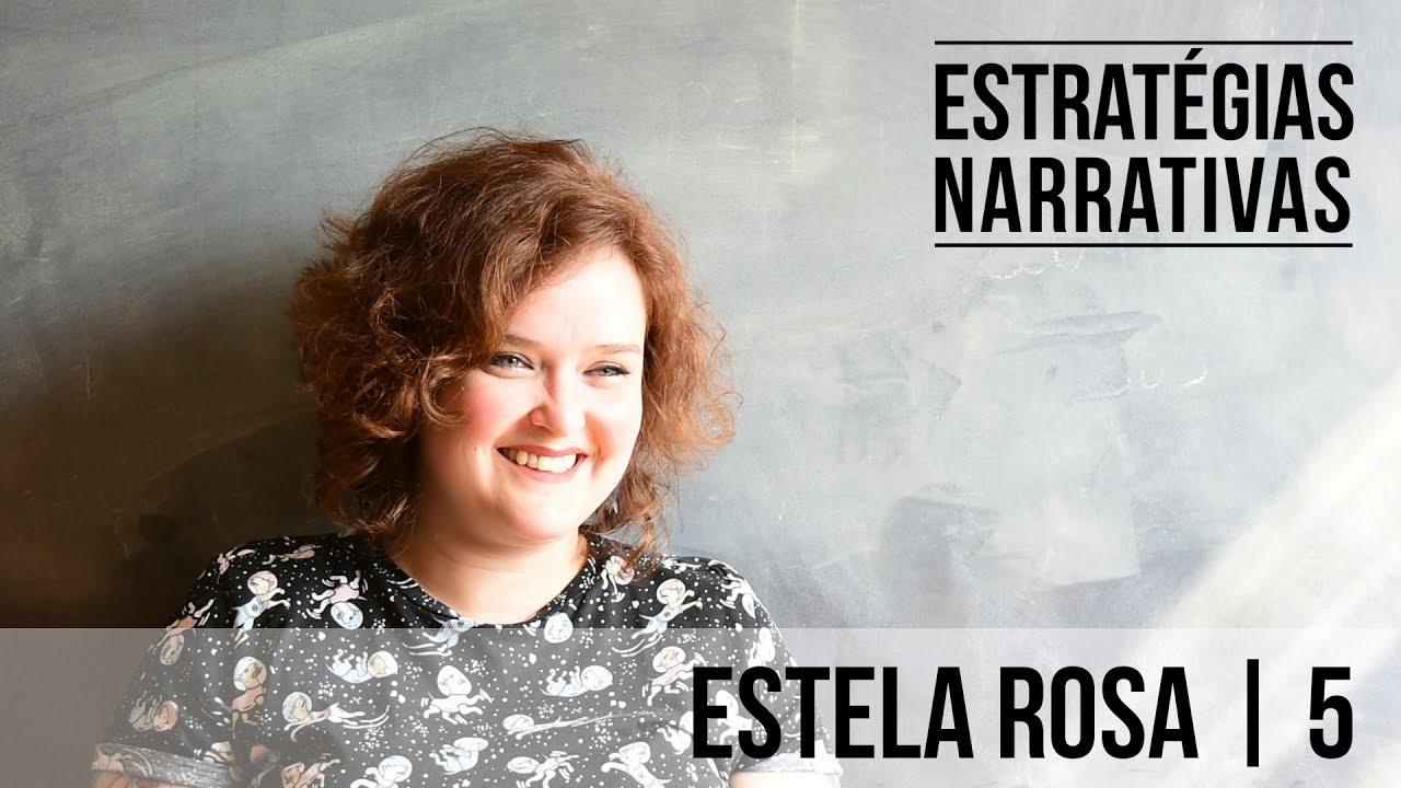 Entrevista com Estela Rosa - Como escrever? - Estratégias Narrativas