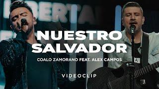 Coalo Zamorano - Nuestro Salvador ft. Alex Campos (Video Oficial)