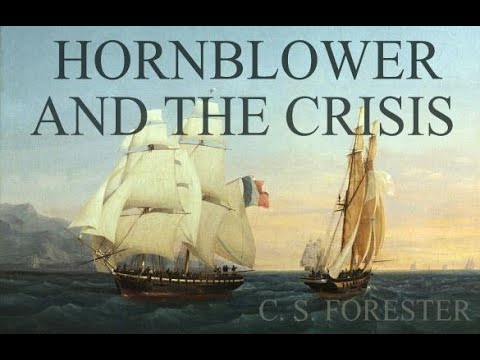 Hornblower And The Crisis By C. S. Forester Full Audiobook
