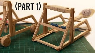 How to Make a Mini Catapult (Part 1)