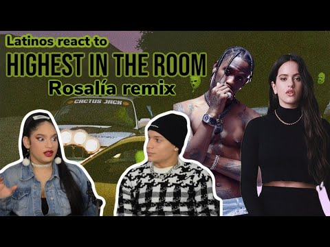 Latinos react to TRAVIS SCOTT ft ROSALIA & LIL BABY- HIGHEST IN THE ROOM remix🔥|FEATURE FRIDAY✌