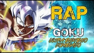 RAP DE GOKU ULTRA INSTINTO DOMINADO 2018 | DRAGON BALL SUPER | Doblecero