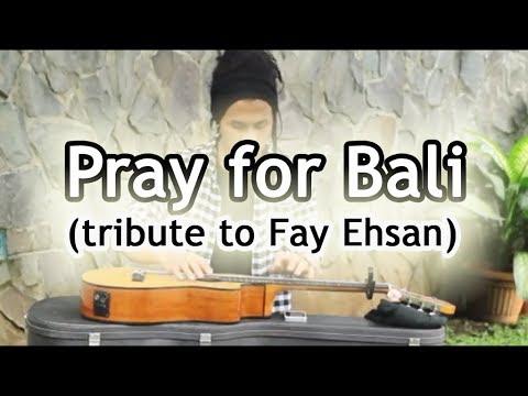 Bondan P Sakti - Pray for Bali (tribute to Fay Ehsan)