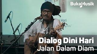 Dialog Dini Hari - Jalan Dalam Diam  (Live Performance)   BukaMusik Resimi