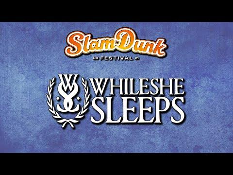 While She Sleeps Slam Dunk Festival 2021