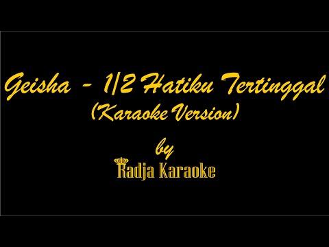 Geisha - Setengah Hatiku Tertinggal Karaoke With Lyrics HD
