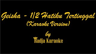 Video Geisha - Setengah Hatiku Tertinggal Karaoke With Lyrics HD download MP3, 3GP, MP4, WEBM, AVI, FLV Juli 2018