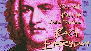 """Day 131: Bach Sinfonia from Cantata BWV 106 """"Actus Tragicus"""""""