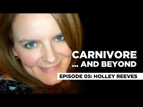 carnivore...-and-beyond-podcast:-ep05---holley-reeves.