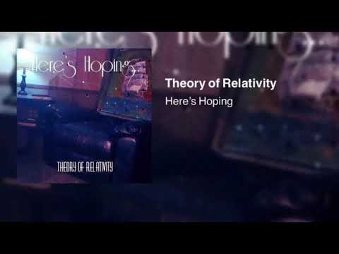 Here's Hoping - Theory of Relativity