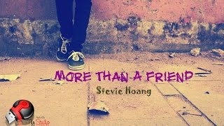 More Than A Friend - Stevie Hoang  [ Lyrics HD Kara+Vietsub ]