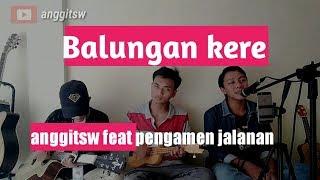 Download Balungan Kere cover Kentrung senar 3 by Anggit satrio w ft friends