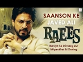 Download Saanson Ke | Raees | Javed Ali | Shah Rukh Khan | Mahira Khan | JAM8 | Pritam | Hindi Sad Song MP3 song and Music Video