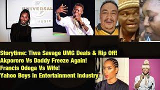 Story Tiwa Savage UMG Deal amp Rip Off Akpororo Vs Daddy Freeze Francis Odega Vs Wife Yahoo Boys