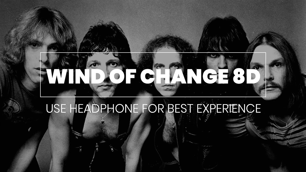 Scorpions - Wind Of Change (Official Song 8D) - YouTube