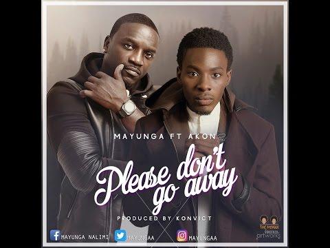 Mayunga feat Akon - Please Don't Go Away (Lyrics)