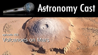 Astronomy Cast Ep. 433: Volcanoes on Mars
