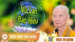 Vu Lan Báo Hiếu - Thầy Thích Trí Quảng