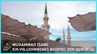 Muhammad (saw) - Ein vollkommenes Beispiel der Demut   Stimme des Kalifen