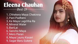 New Nepali Songs Collection 2020 By Eleena Chauhan | Eleena Chauhan Jukebox Songs | Eleena Chauhan.