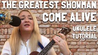 Come Alive - The Greatest Showman - Ukulele Tutorial