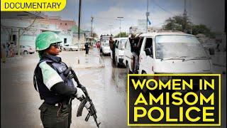 WOMEN IN AMISOM POLICE