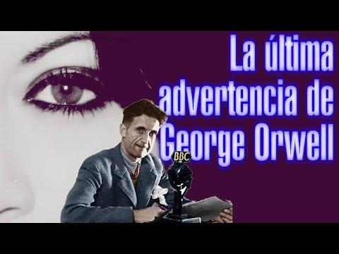 La última advertencia de George Orwell