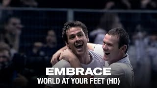Embrace - World At Your Feet (Music Video)