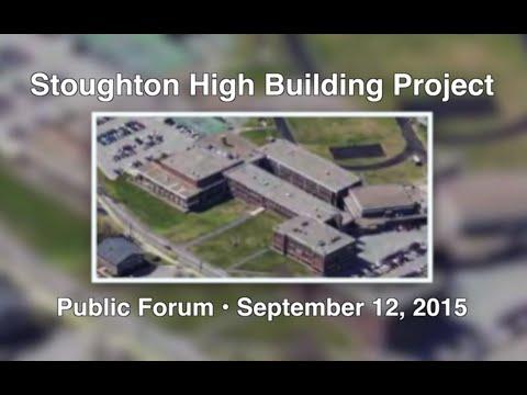 Stoughton High Building Project Public Forum (9-12-15)
