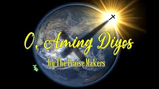 O, Aming Diyos (The Praise Makers) - All for the glory of God!