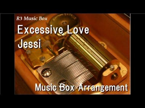 Excessive Love/Jessi [Music Box]