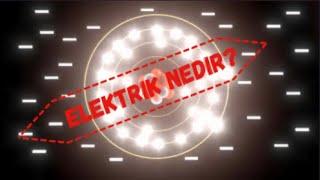 Elektrik Nedir? Nasıl Oluşur?
