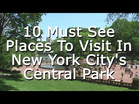10 Must See Places To Visit In New York City's Central Park