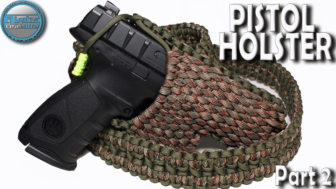 How To Make A Paracord Pistol Holster Diy Pistol Holster Paracord Tutorial Part Ii Youtube