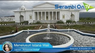 Menelusuri Istana Wali Nanggroe Aceh
