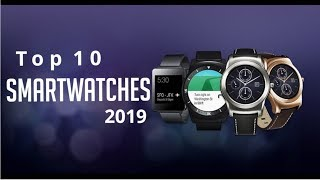 TOP 10 BEST SMARTWATCHES 2019