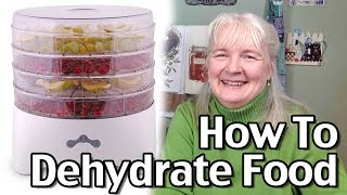 How To Dehydrate Food in A Food Dehydrator