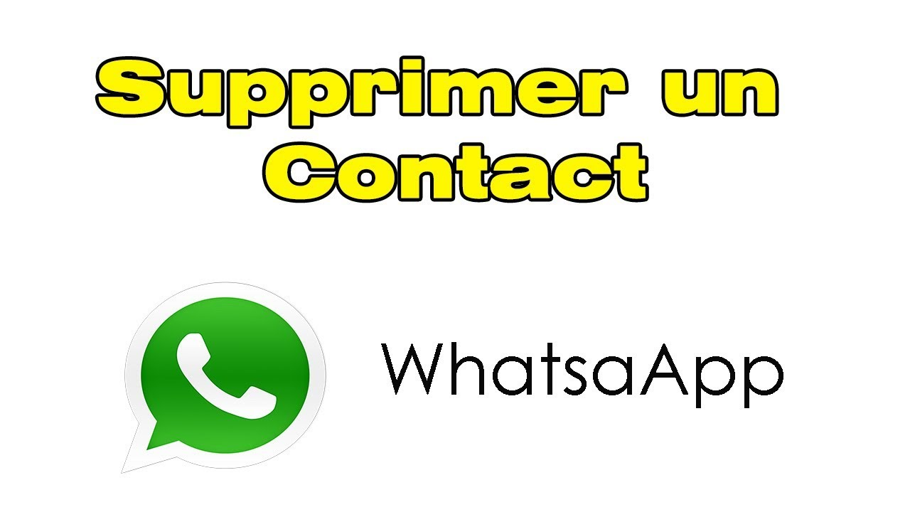 Comment Supprimer Un Contact Whatsapp Youtube