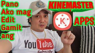 Pano mag edit sa Kinemaster apps