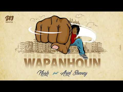 Nash Feat Ariel Sheney - Wapanhou (Audio Officiel)