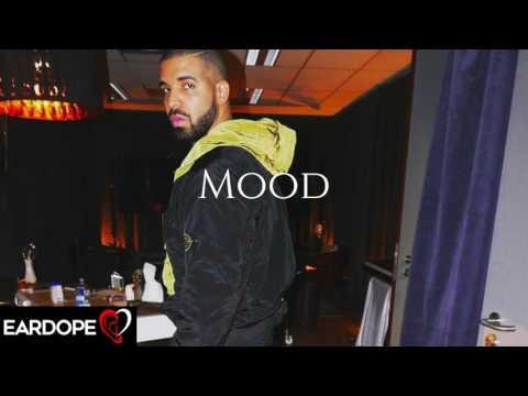 Drake - Mood *NEW SONG 2017*