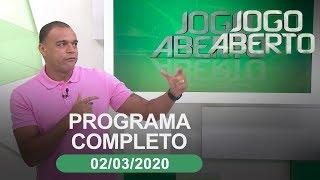 Jogo Aberto - 02/03/2020 - Programa completo