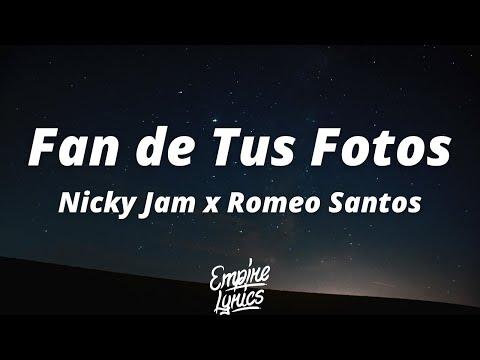 Fan de Tus Fotos – Nicky Jam x Romeo Santos (Letra/Lyrics)