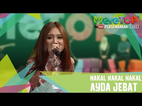 Nakal Nakal Nakal - Ayda Jebat - Persembahan LIVE MeleTOP Episod 231 [4.4.2017]