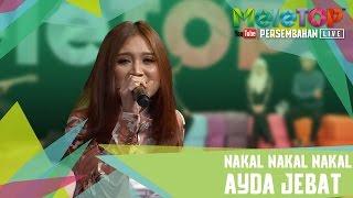 Nakal Nakal Nakal - Ayda Jebat - Persembahan Live Meletop Episod 231  4.4.2017
